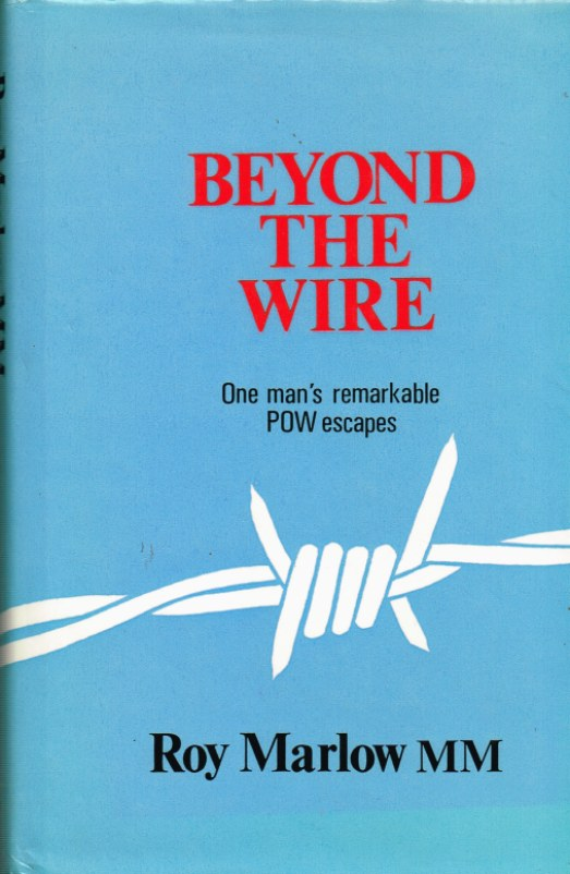 Image for BEYOND THE WIRE: ONE MAN'S REMARKABLE POW ESCAPES
