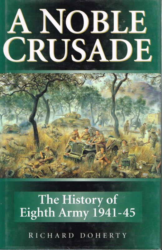 Image for A NOBLE CRUSADE: THE HISTORY OF EIGHTH ARMY 1941-45