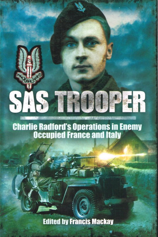 Image for SAS TROOPER: CHARLIE RADFORD'S OPERATIONS IN ENEMY OCCUPIED FRANCE AND ITALY