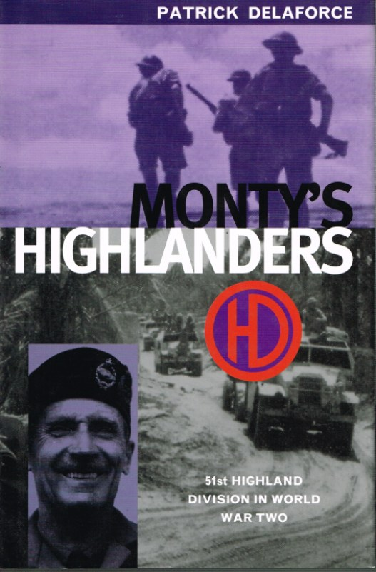 Image for MONTY'S HIGHLANDERS: 51ST (HIGHLAND) DIVISION AT WAR 1939-1945