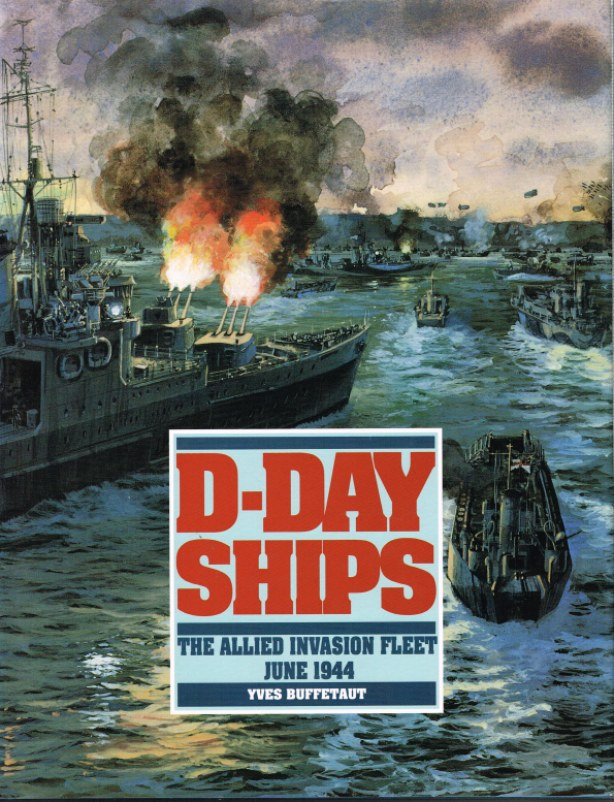 Image for D-DAY SHIPS: THE ALLIED INVASION FLEET JUNE 1944