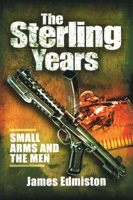 Image for THE STERLING YEARS : SMALL ARMS AND THE MEN