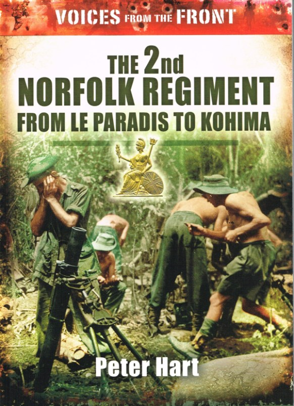 Image for THE 2ND ROYAL NORFOLK REGIMENT : FROM LE PARADIS TO KOHIMA