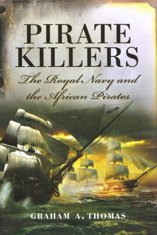 Image for PIRATE KILLERS: THE ROYAL NAVY AND THE AFRICAN PIRATES