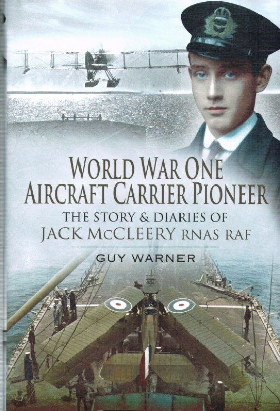 Image for WORLD WAR ONE AIRCRAFT CARRIER PIONEER : THE STORY AND DIARIES OF CAPTAIN JM MCCLEERY RNAS/RAF