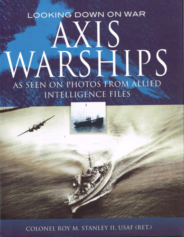 Image for LOOKING DOWN ON WAR: AXIS WARSHIPS AS SEEN ON PHOTOS FROM ALLIED INTELLIGENCE FILES