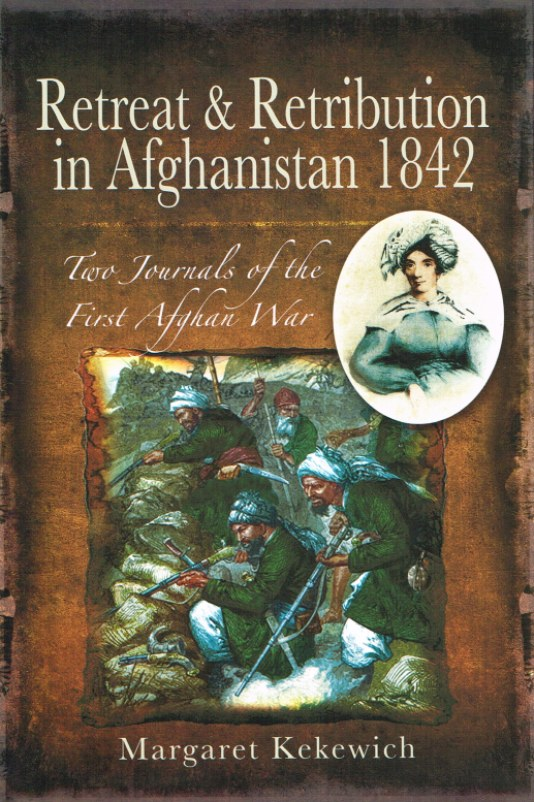 Image for RETREAT AND RETRIBUTION IN AFGHANISTAN, 1842 : TWO JOURNALS OF THE FIRST AFGHAN WAR