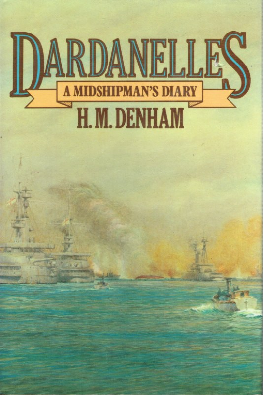 Image for DARDANELLES: A MIDSHIPMAN'S DIARY 1915-16