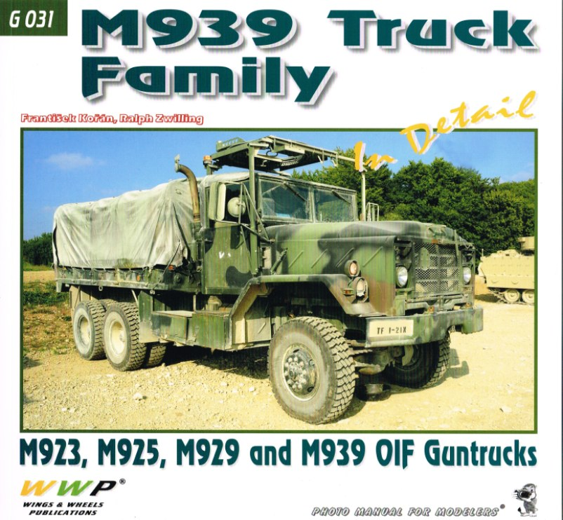 Image for M939 TRUCK FAMILY IN DETAIL: M923, M925, M929 AND M939 OIF GUNTRUCKS