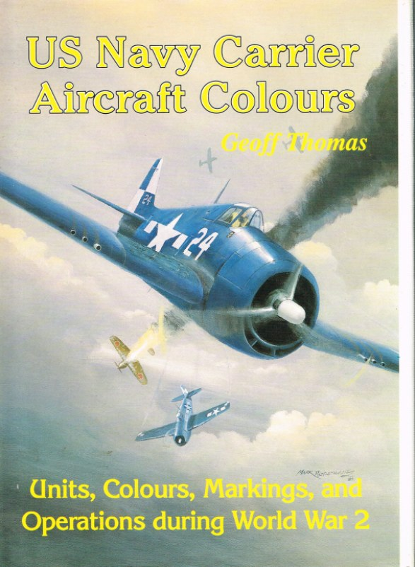 Image for US NAVY CARRIER AIRCRAFT COLOURS : UNITS, COLOURS, MARKINGS, AND OPERATIONS DURING WORLD WAR 2