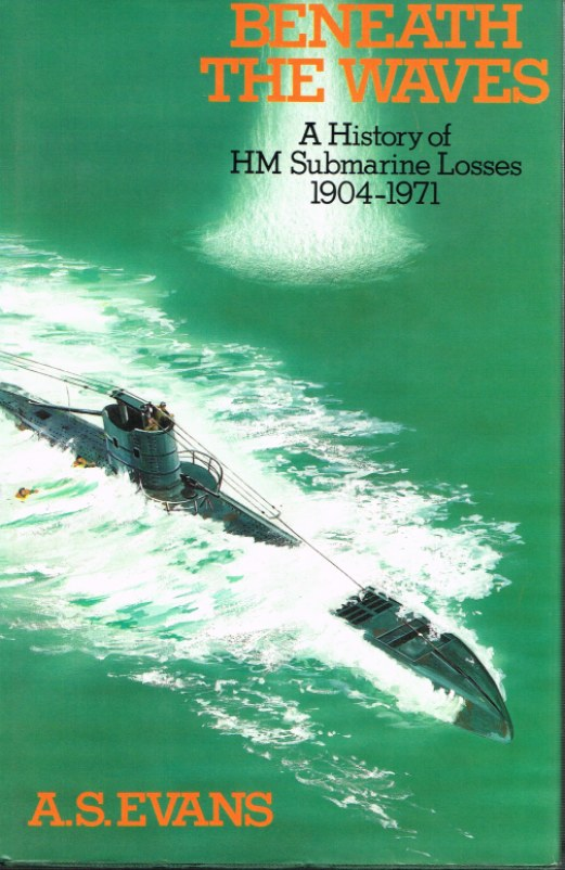 Image for BENEATH THE WAVES: A HISTORY OF HM SUBMARINE LOSSES 1904-1971