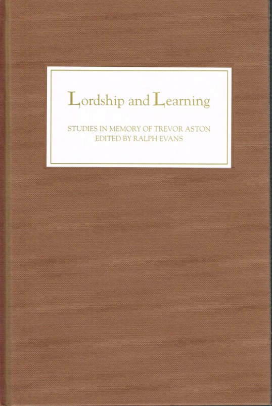 Image for LORDSHIP AND LEARNING: STUDIES IN MEMORY OF TREVOR ASTON