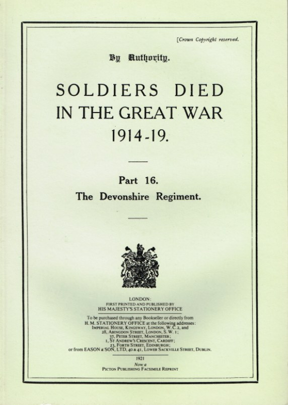 Image for SOLDIERS DIED IN THE GREAT WAR 1914-19: PART 16. THE DEVONSHIRE REGIMENT