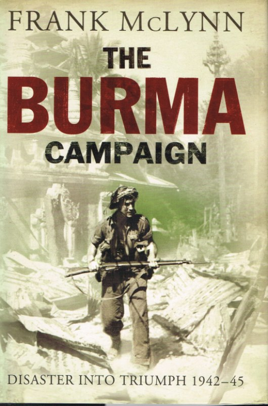 Image for THE BURMA CAMPAIGN: DISASTER INTO TRIUMPH 1942-45