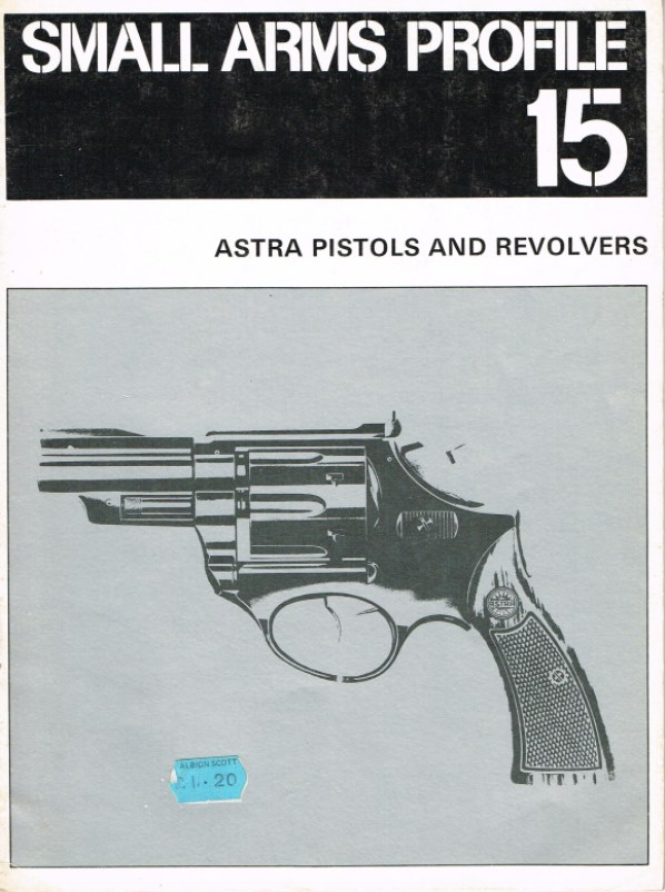 Image for SMALL ARMS PROFILE 15: ASTRA PISTOLS AND REVOLVERS