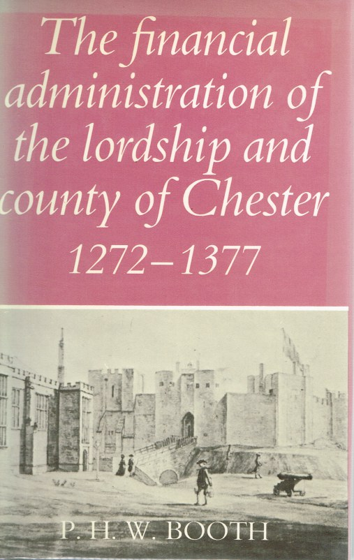 Image for THE FINANCIAL ADMINISTRATION OF THE LORDSHIP AND COUNTY OF CHESTER 1272-1377