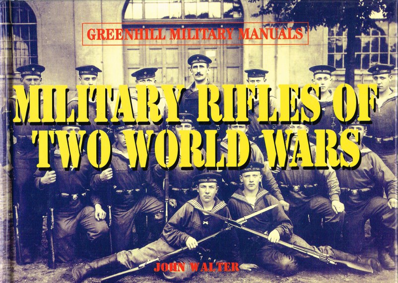 Image for GREENHILL MILITARY MANUALS: MILITARY RIFLES OF TWO WORLD WARS