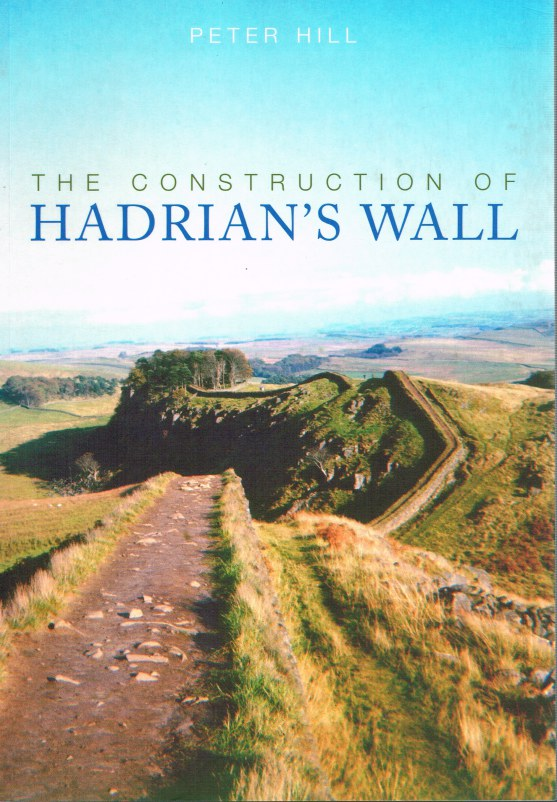 Image for THE CONSTRUCTION OF HADRIAN'S WALL