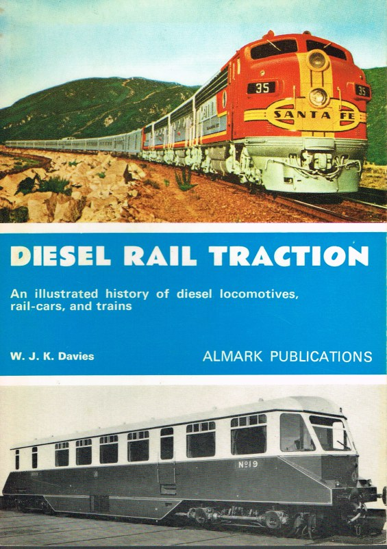 Image for DIESEL RAIL TRACTION: AN ILLUSTRATED HISTORY OF DIESEL LOCOMOTIVES, RAIL-CARS, AND TRAINS