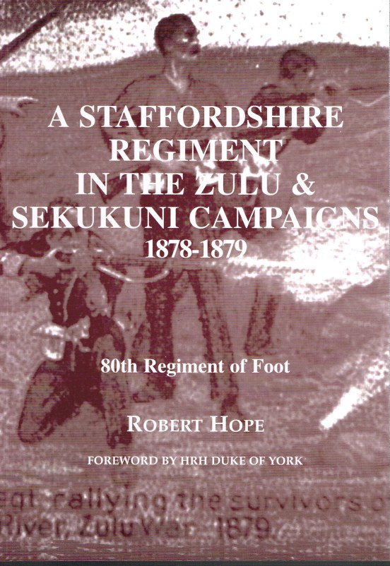 Image for A STAFFORDSHIRE REGIMENT IN THE ZULU & SEKUKUNI CAMPAIGNS 1878-1879: 80TH REGIMENT OF FOOT