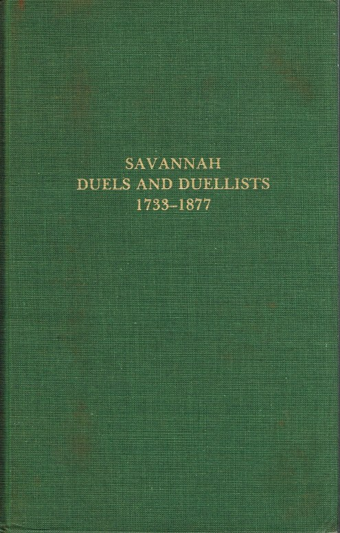 Image for SAVANNAH DUELS AND DUELLISTS 1733-1877