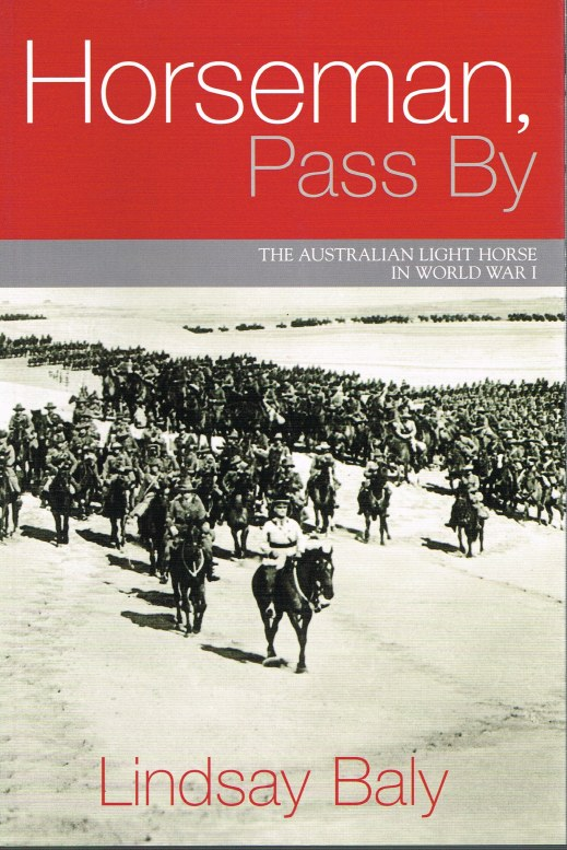 Image for HORSEMAN, PASS BY : THE AUSTRALIAN LIGHT HORSE IN WORLD WAR I