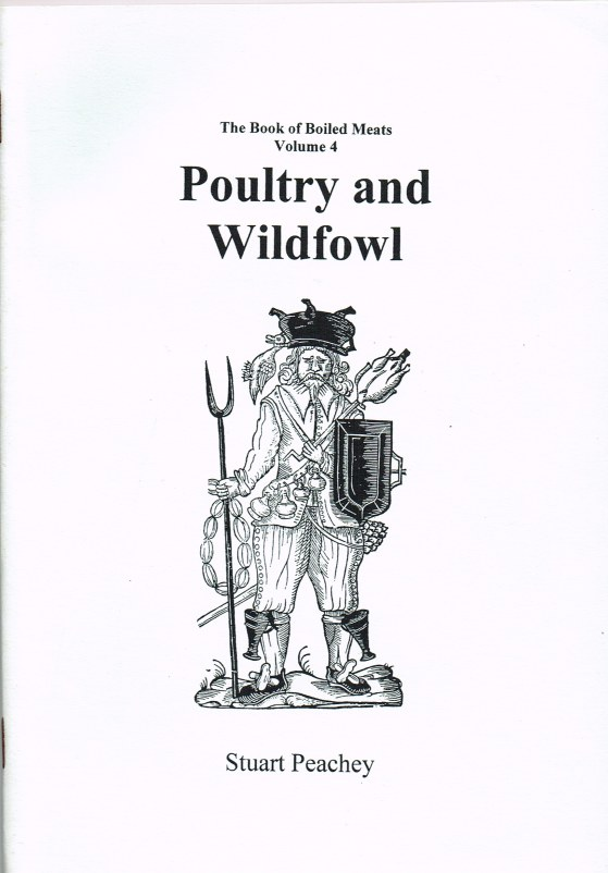 Image for THE BOOK OF BOILED MEATS 1580-1660 VOLUME 4: POULTRY AND WILDFOWL