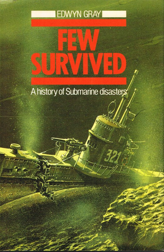 Image for FEW SURVIVED: A COMPREHENSIVE SURVEY OF SUBMARINE ACCIDENTS AND DISASTERS