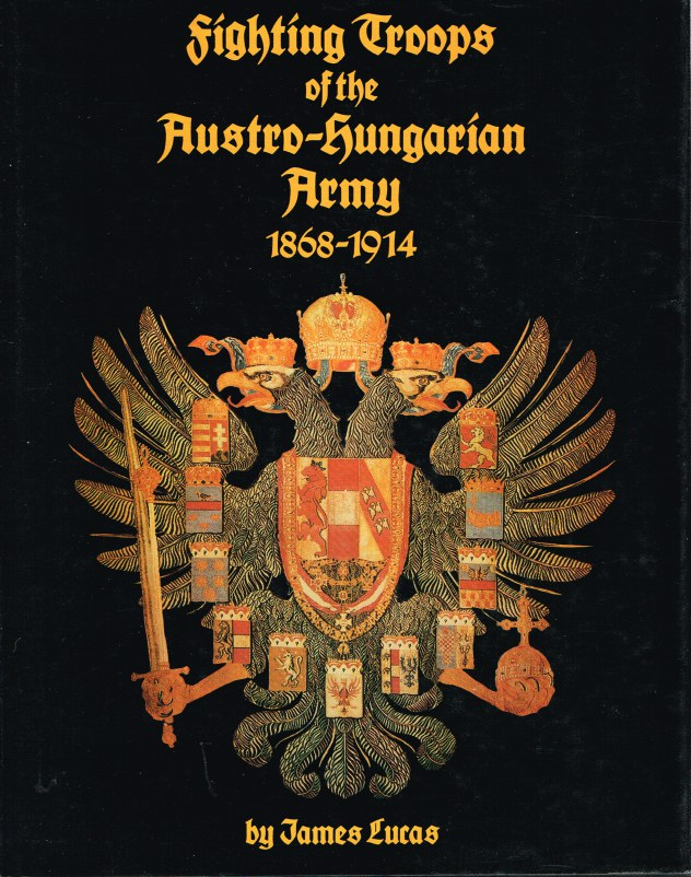 Image for FIGHTING TROOPS OF THE AUSTRO-HUNGARIAN ARMY 1868-1914