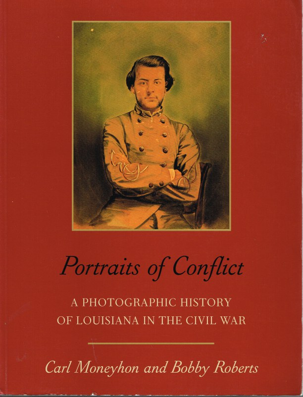 Image for PORTRAITS OF CONFLICT: A PHOTOGRAPHIC HISTORY OF LOUISIANA IN THE CIVIL WAR