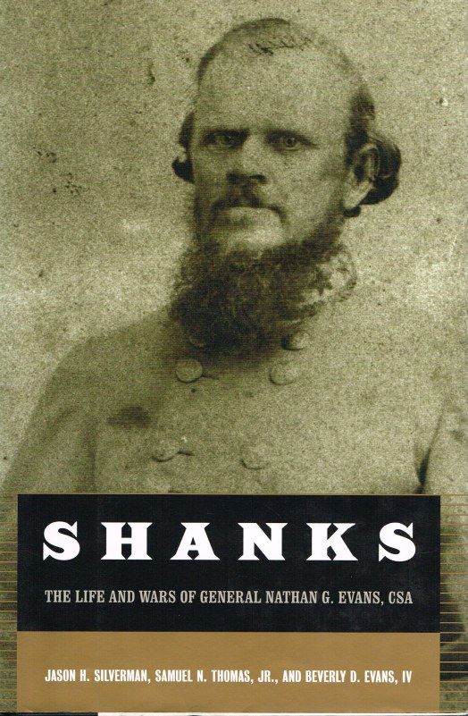 Image for SHANKS: THE LIFE AND WARS OF GENERAL NATHAN GEORGE EVANS CSA