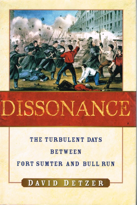 Image for DISSONANCE : THE TURBULENT DAYS BETWEEN FORT SUMTER AND BULL RUN