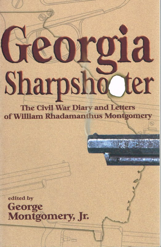 Image for GEORGIA SHARPSHOOTER: THE CIVIL WAR DIARY AND LETTERS OF WILLIAM RHADAMANTHUS MONTGOMERY