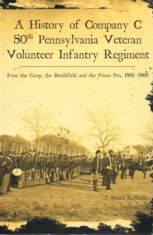 Image for A HISTORY OF COMPANY C 50TH PENNSYLVANIA VETERAN VOLUNTEER INFANTRY REGIMENT : FROM THE CAMP, THE BATTLEFIELD AND THE PRISON PEN, 1861-1865