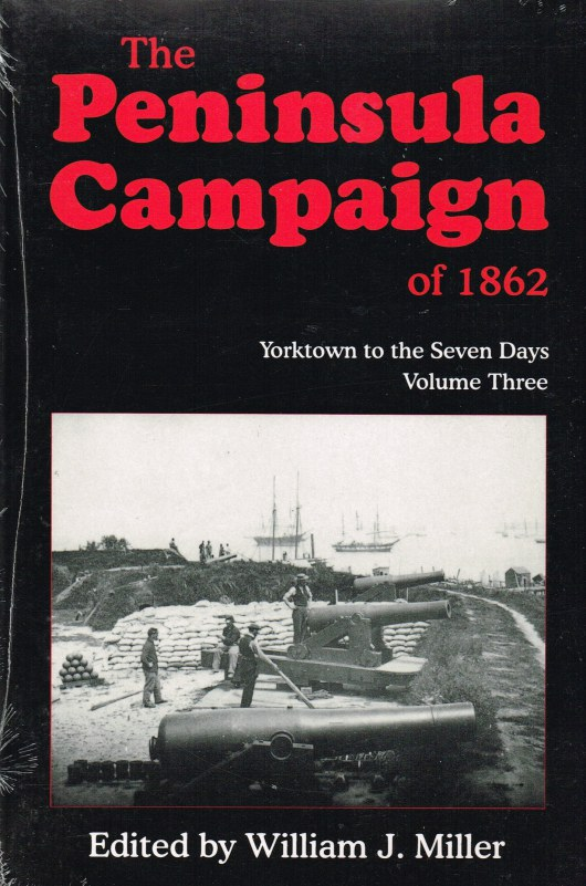 Image for THE PENINSULA CAMPAIGN OF 1862: YORKTOWN TO THE SEVEN DAYS: VOLUME THREE
