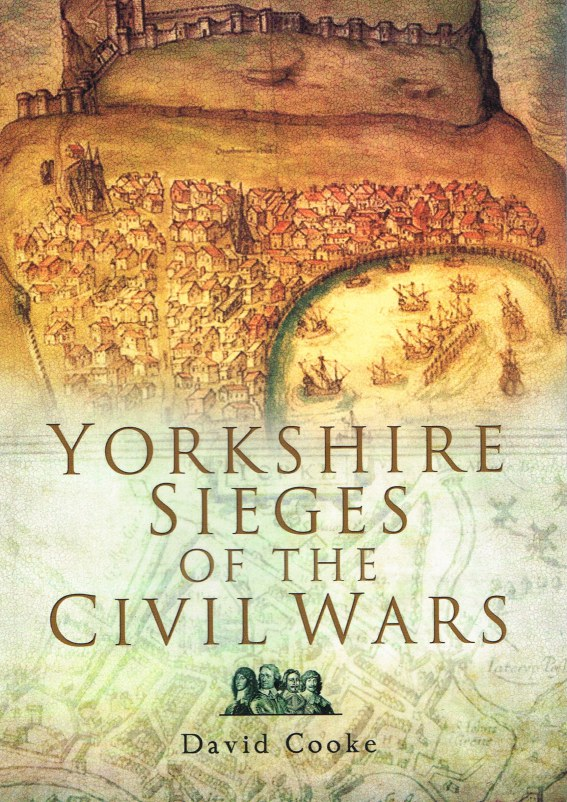 Image for YORKSHIRE SIEGES OF THE CIVIL WARS