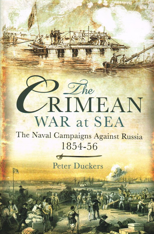 Image for THE CRIMEAN WAR AT SEA : THE NAVAL CAMPAIGNS AGAINST RUSSIA 1854-56