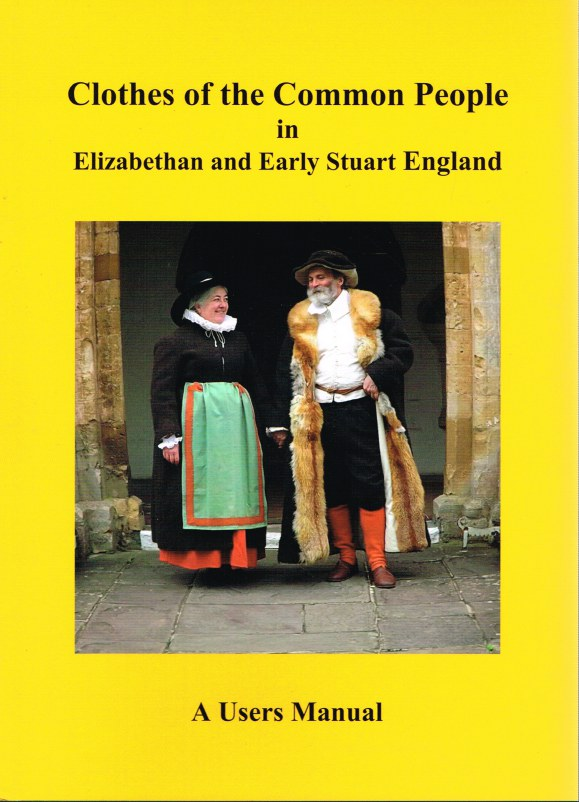 Image for CLOTHES OF THE COMMON PEOPLE IN ELIZABETHAN AND EARLY STUART ENGLAND: A USERS MANUAL