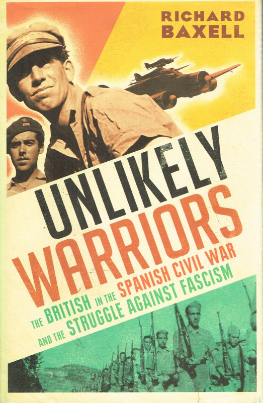 Image for UNLIKELY WARRIORS: THE BRITISH IN THE SPANISH CIVIL WAR AND THE STRUGGLE AGAINST FASCISM