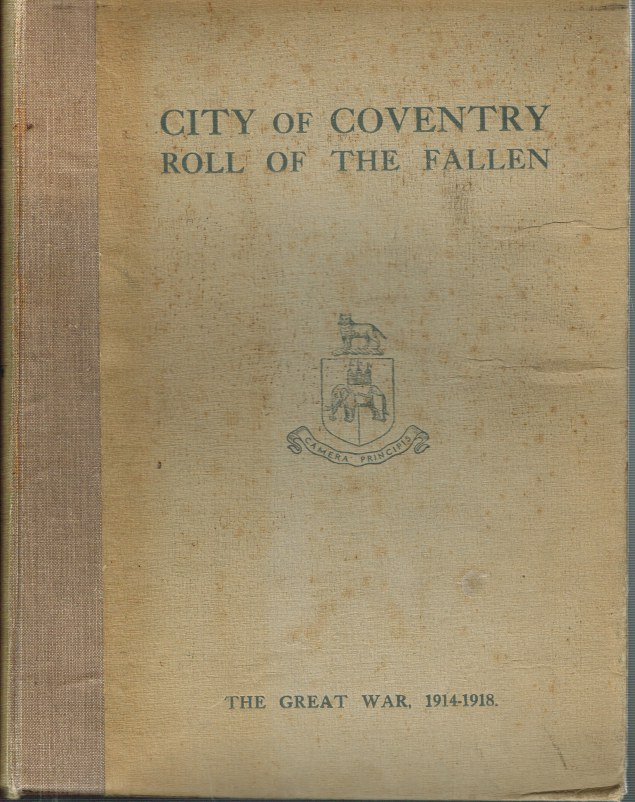 Image for CITY OF COVENTRY ROLL OF THE FALLEN: A RECORD OF THE MEN OF COVENTRY WHO FELL IN THE GREAT WAR 1914-1918