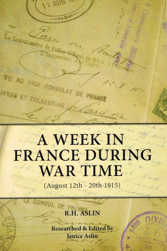 Image for A WEEK IN FRANCE DURING WAR TIME (AUGUST 12TH - 20TH 1915)