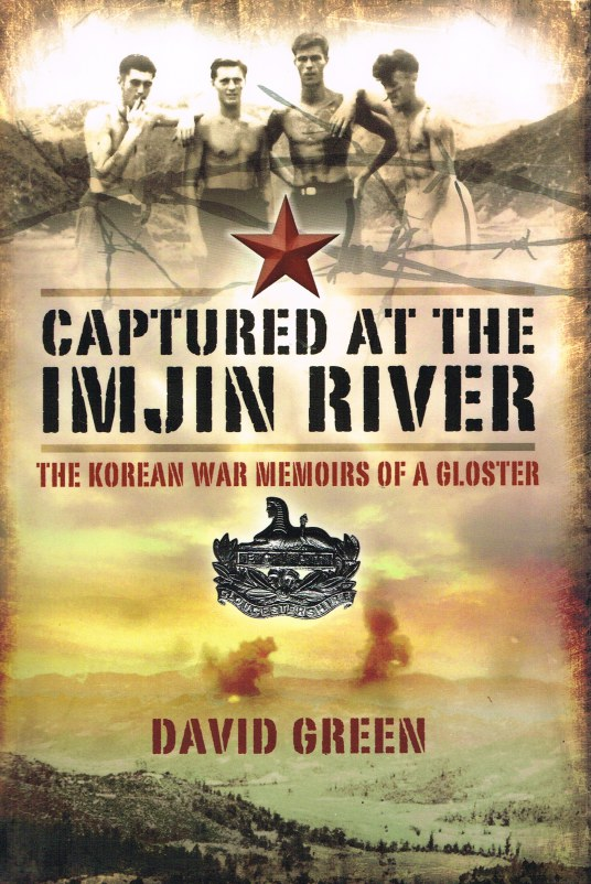 Image for CAPTURED AT THE IMJIN RIVER : THE KOREAN WAR MEMOIRS OF A GLOSTER