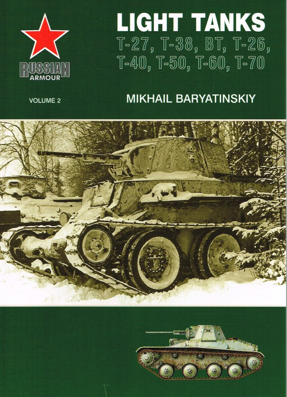 Image for RUSSIAN ARMOUR VOLUME 2: LIGHT TANKS: T-27, T-38, BT, T-26, T-40, T-50, T-60, T-70