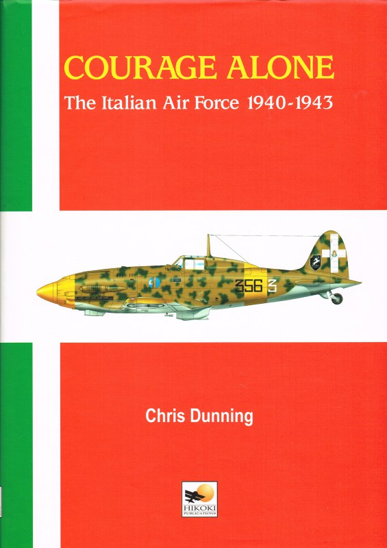 Image for COURAGE ALONE: THE ITALIAN AIR FORCE 1940-1943