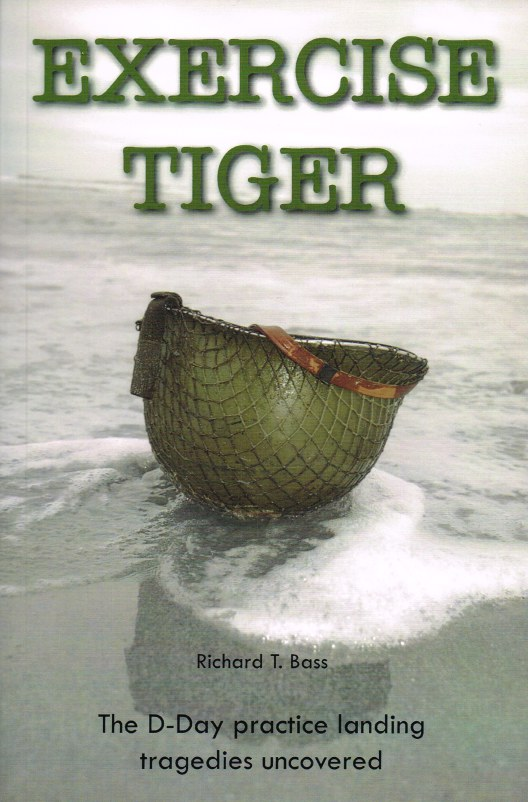 Image for EXERCISE TIGER: THE D-DAY PRACTICE LANDING TRAGEDIES UNCOVERED
