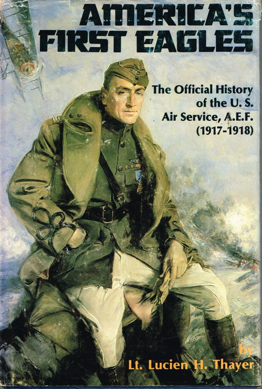 Image for AMERICA'S FIRST EAGLES: THE OFFICIAL HISTORY OF THE US AIR FORCE AEF (1917-1918)