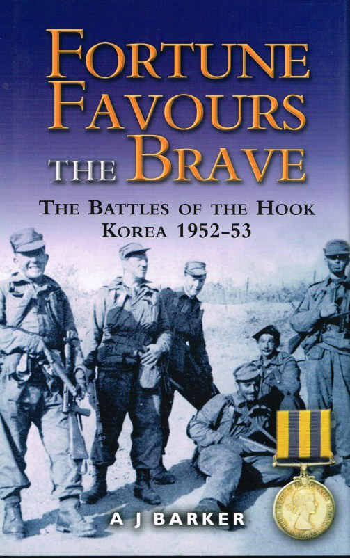 Image for FORTUNE FAVOURS THE BRAVE: THE BATTLES OF THE HOOK, KOREA 1952-53