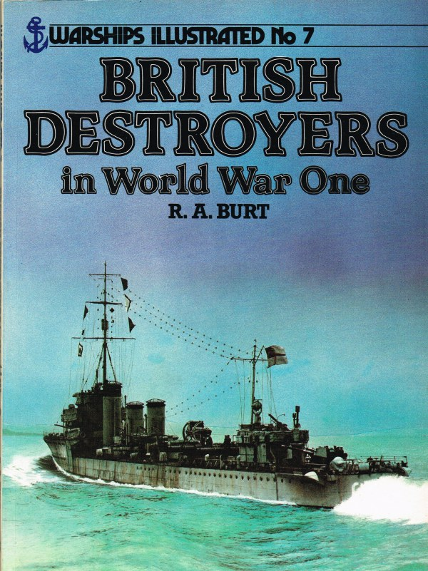 Image for WARSHIPS ILLUSTRATED NO.7: BRITISH DESTROYERS IN WORLD WAR ONE