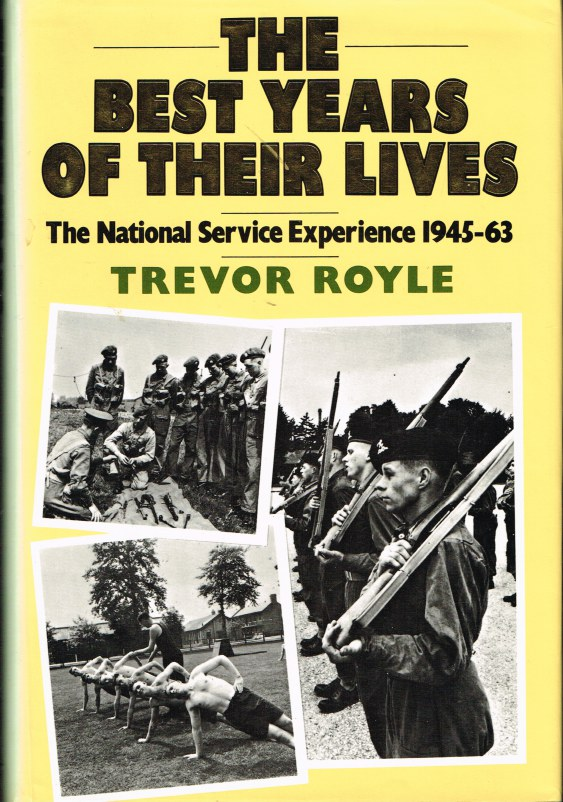 Image for THE BEST YEARS OF THEIR LIVES: THE NATIONAL SERVICE EXPERIENCE 1945-63