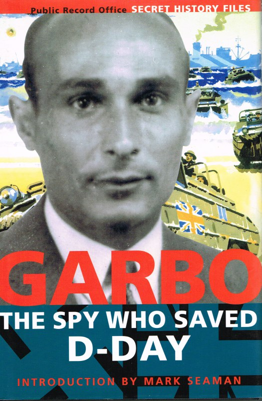 Image for GARBO : THE SPY WHO SAVED D-DAY